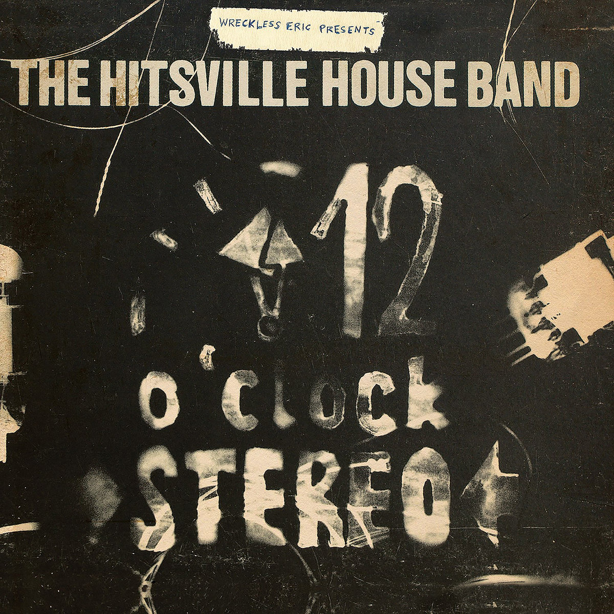 Wreckless Eric — Wreckless Eric Presents The Hitsville House Band '12 O'Clock Stereo'