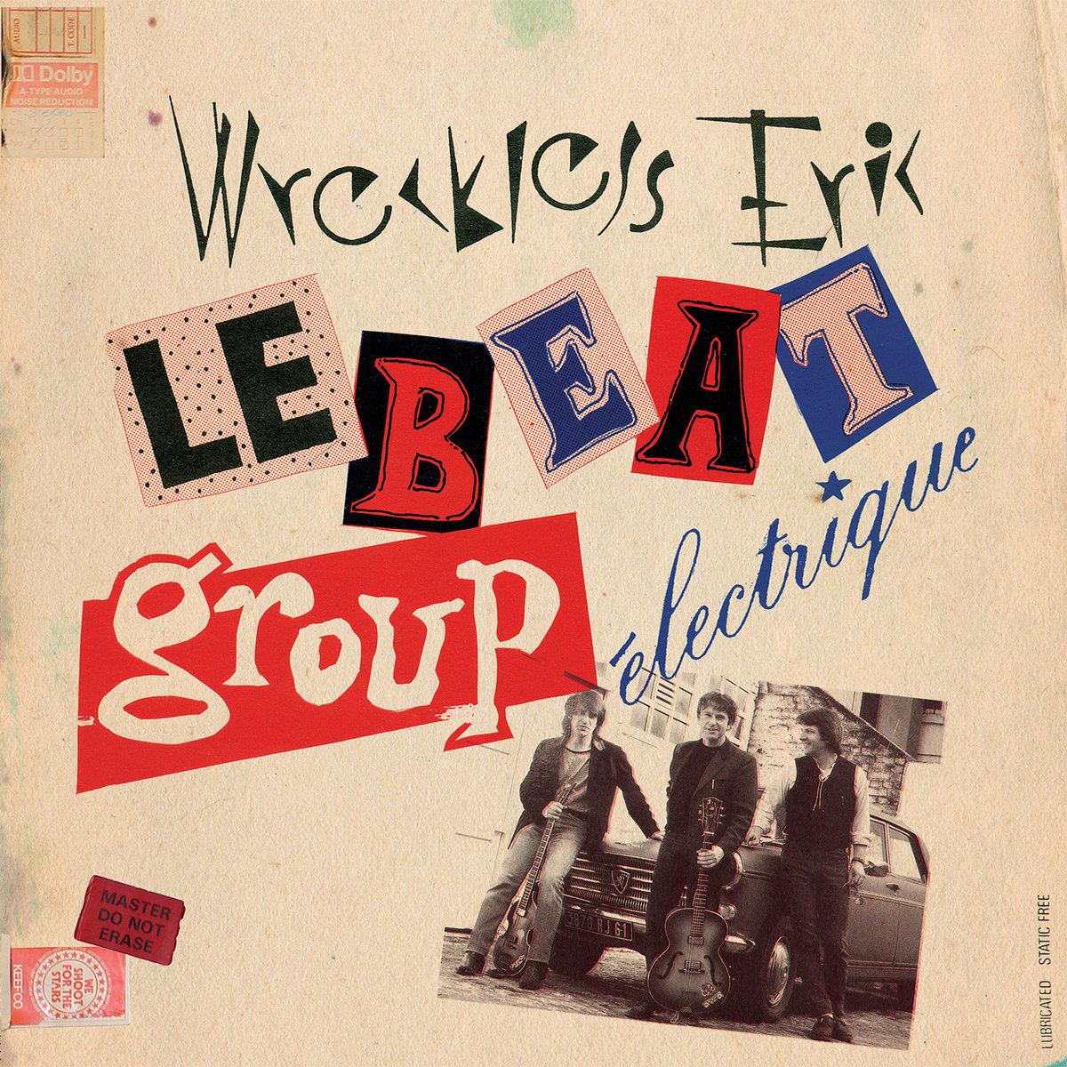 Wreckless Eric — Le Beat Group Électrique
