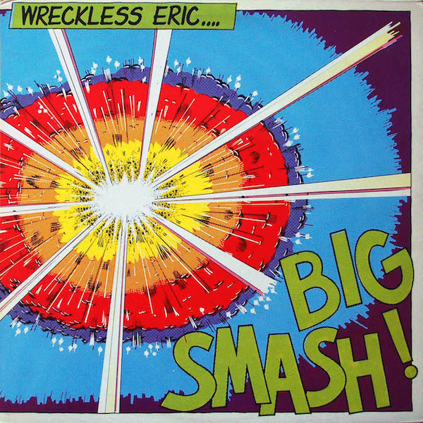 Wreckless Eric — Big Smash