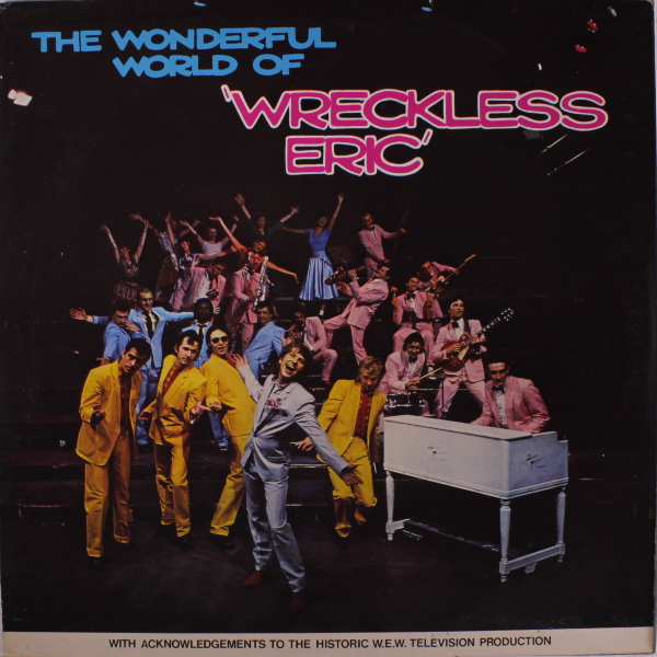 Wreckless Eric — The Wonderful World of Wreckless Eric