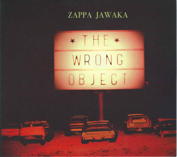 The Wrong Object — Zappa Jawaka