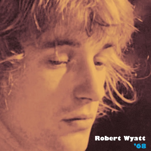 Robert Wyatt - '68 cover