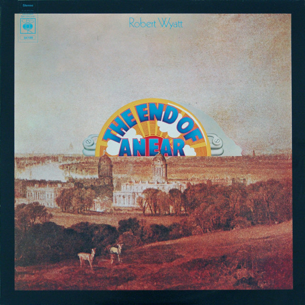 Robert Wyatt — The End of an Ear
