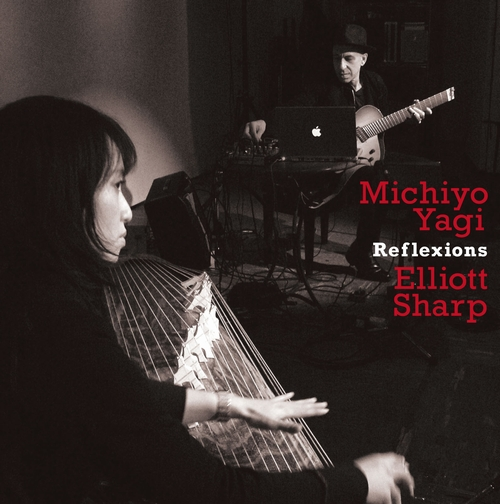 Michiyo Yagi / Elliott Sharp — Reflexions