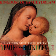 Yhwh... Black Omen II — Kingdom of Familydream
