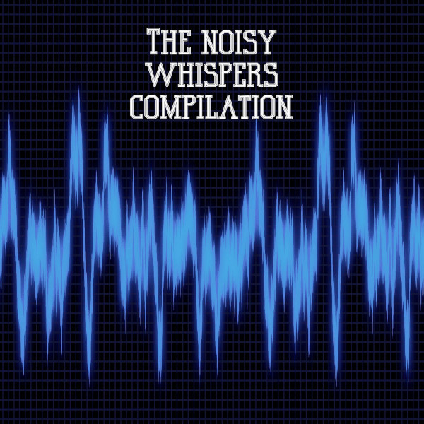 Billy Yfantis — The Noisy Whispers Compilation