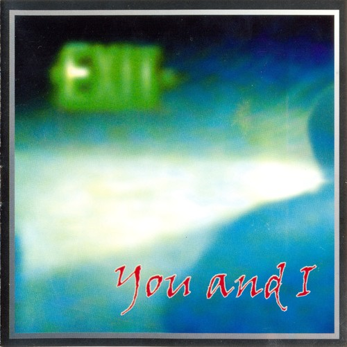 You and I — Exit