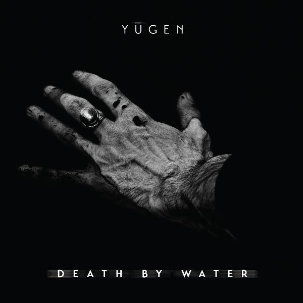 Yūgen — Death by Water