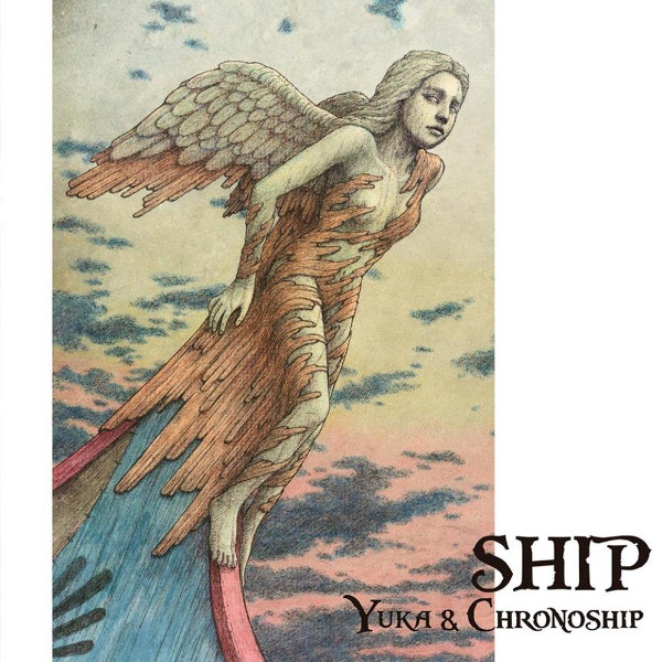 Yuka & Chronoship — Ship