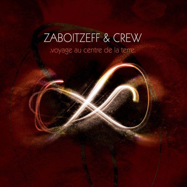 Zaboitzeff & Crew — Voyage au Centre de la Terre