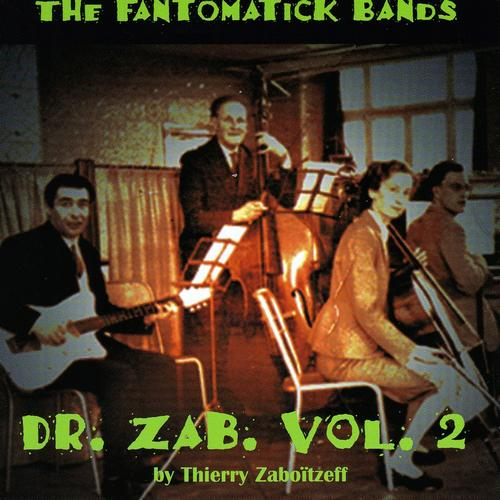 Thierry Zaboitzeff — Dr.Zab Vol.2: Fantomaticks Band