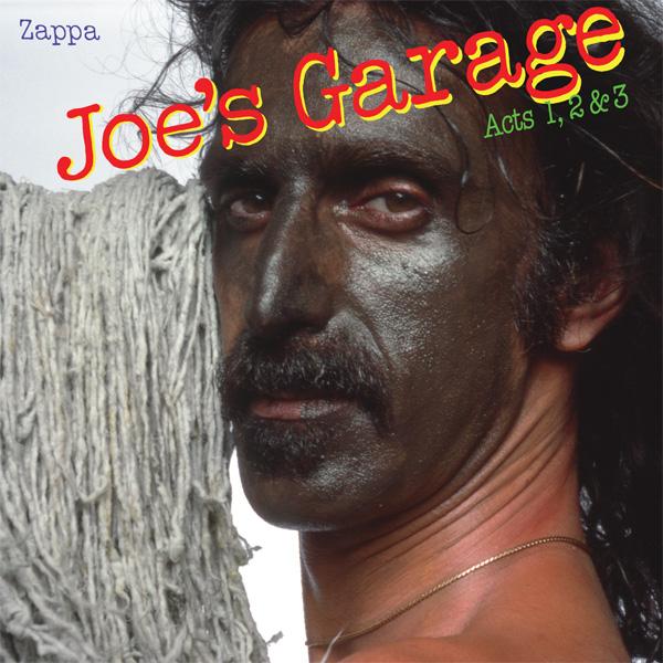 Zappa — Joe's Garage Acts I, II & III