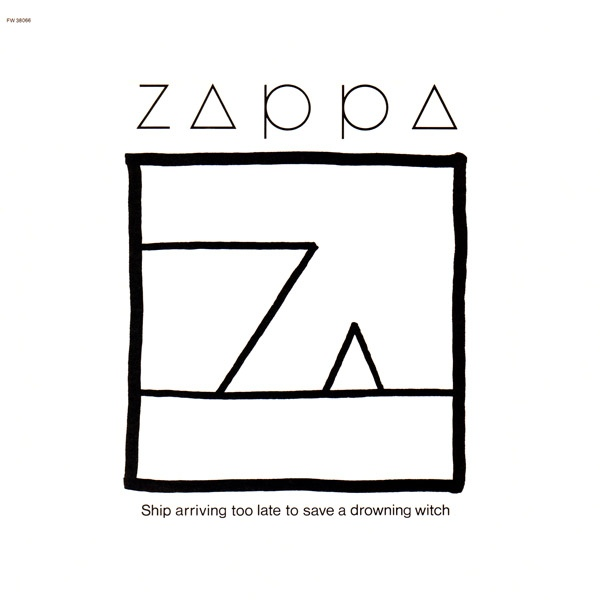 Zappa — Ship Arriving Too Late to Save a Drowning Witch