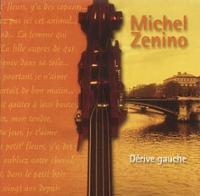 Michel Zenino — Dérive Gauche