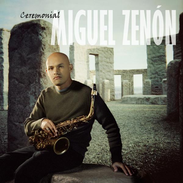 Miguel Zenón — Ceremonial