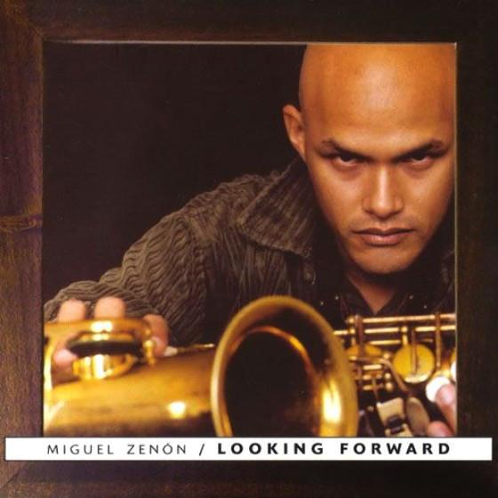Miguel Zenón — Looking Forward