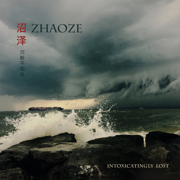 Zhaoze — Intoxicatingly Lost