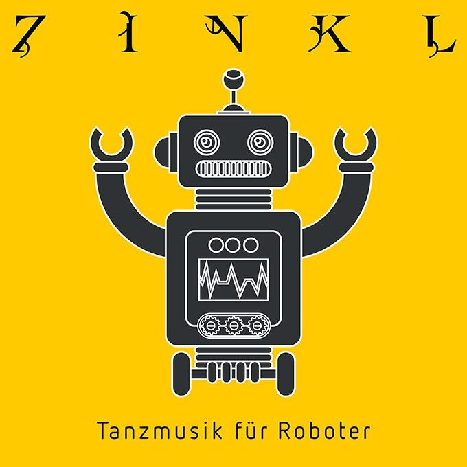 Zinkl — Tanzmusik für Roboter