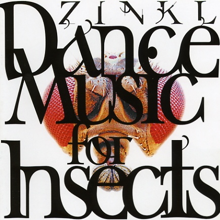 Zinkl — Dance Music for Insects